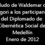 Mensaje de Gregori al Diplomado CSP Medellín enero 2012