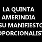 La Quinta Amerindia y el Manifiesto Proporcionalista